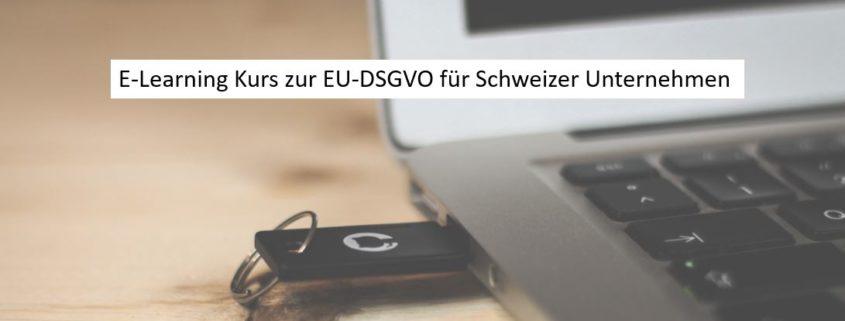 E-Learning Kurs zur EU-DSGVO für Schweizer Unternehmen